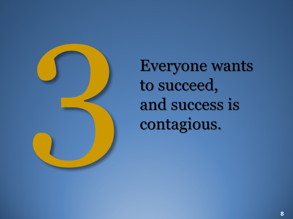 Success is contagious